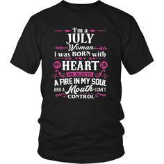 I'm a July Woman T-Shirt Birthday Gift Shirt