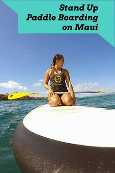 Stand Up Paddle Boarding on Maui