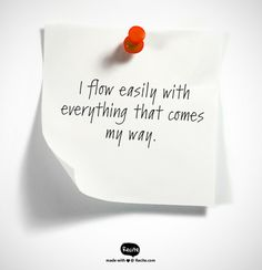 I flow easily with everything that comes my way. - Quote From Recite.com #RECITE #QUOTE