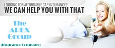 #Looking For #Affordable Car #Insurance ? We Can #Help You With That  The Apex Group (Insurance Company)