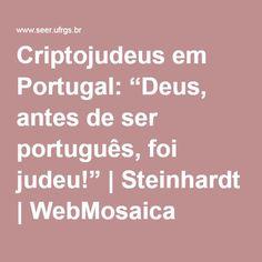 """Criptojudeus em Portugal: """"Deus, antes de ser português, foi judeu!""""   Steinhardt   WebMosaica"""