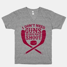 #pink #hockey #tee I Don't Need Guns To Know How To Shoot