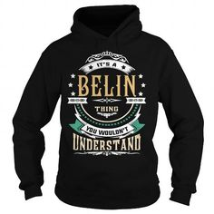 Cool BELIN  Its a BELIN Thing You Wouldnt Understand  T Shirt Hoodie Hoodies YearName Birthday Shirts & Tees