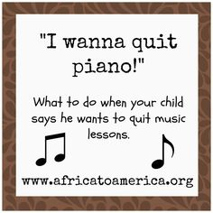 When Your Child Wants to Quit Music Lessons from Africa to America