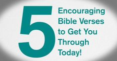 5 Encouraging Bible Verses To Get You Through Today - GodTube - Bible Study Tools - Inspirational Video