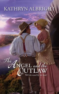 Kathryn Albright - The Angel and the Outlaw / #awordfromJoJo #Historicalromance #Western #KathrynAlbright