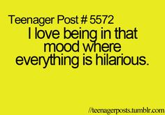Teenager Posts...I wish they didn't say teenager...lol. I feel it and I'm definitely not a teenager
