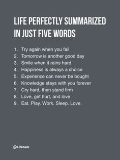 If You Need To Summarize Life In Five Words, What Would It Be? : If You Need To Summarize Life In Five Words, What Would It Be? Life perfectly summarized in just five words. Life Quotes Love, Wisdom Quotes, Quotes To Live By, Me Quotes, Motivational Quotes, Inspirational Quotes, People Quotes, Music Quotes, Moment Quotes