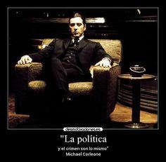 La política - y el crimen son lo mismo Michael Corleone