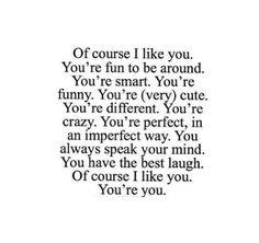 Of course I like you!