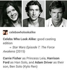 In which the casting directors were SPOT-ON. (Carrie Fisher, Adam Driver, and Harrison Ford)