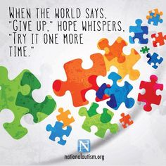 Always give #hope one more try. . .#autism @NationalAutism