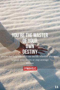 You're The Master Of Your Own Destiny  Fitness Revolution -> http://www.gymaholic.co/  #fit #fitness #fitblr #fitspo #motivation #gym #gymaholic #workouts #nutrition #supplements #muscles #healthy