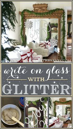 Write on glass with *glitter!* Decorating our Victorian home for Christmas… I used glitter to write on the giant mirror I scored on Craigslist!!