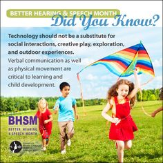 May is Better Hearing and Speech Month! Put down the technology and to outside and play!! #BHSM