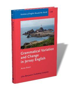 Grammatical variation and change in Jersey English / Anna Rosen - Amsterdam : John Benjamins, cop. 2014