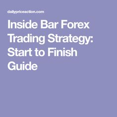 Inside Bar Forex Trading Strategy: Start to Finish Guide #forexstrategies #YoForexTradingMan #ForexTraderNovice