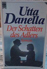 Der Schatten des Adlers - Roman von Utta Danella, € 2