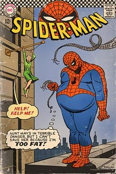 Aunt May's in terrible danger, but I can't save her because I'm TOO FAT!