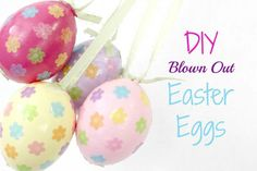 DIY Blown Out Easter Eggs