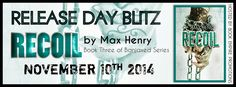✘✘✘ RELEASE DAY BLITZ: RECOIL by MAX HENRY ✘✘✘