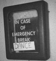 Random Funny Signs Pics) In case of emergency break DANCE The Wicked The Divine, Haha, Peter Quill, Breakdance, Shall We Date, In Case Of Emergency, Just Dance, Dance Moms, Funny Signs