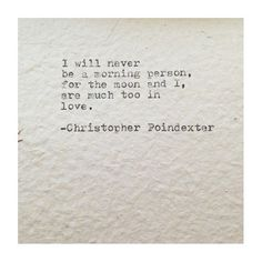 for the moon and I, are much too in love / Christopher Poindexter