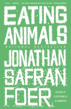 Eating Animals by Jonathan Safran Foer - a good read into our relationship with meat, and for exploring vegetarianism and veganism.  #vegan #vegetarian #veganbook #affiliatelink