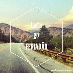 Let's go feriadão!