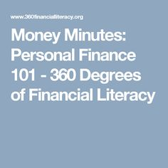 Money Minutes: Personal Finance 101 - 360 Degrees of Financial Literacy