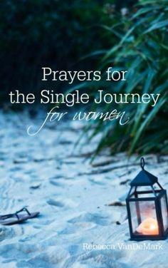 Prayers for The Single Journey: for women by Rebecca VanDeMark