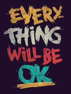 Every Thing Will Be Ok Mobile Wallpaper Everything Will Be Ok, Typography Quotes, Typography Inspiration, Design Inspiration, Motivation Inspiration, Daily Inspiration, Inspirational Quotes Wallpapers, Motivational Quotes, Inspiring Sayings