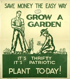 save money the easy way :: grow a garden :: it's thrifty :: it's patriotic :: plant today | (500×562)