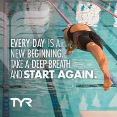 Every day is new beginning! #swim #quote