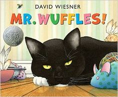 Mr. Wuffles! written and illustrated by David Wiesner