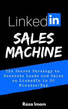 LinkedIn Sales Machine: The Secret Strategy to Generate Leads and Sales on LinkedIn - in 30 Minutes/Day (Digital Marketing Mastery Book Affiliate Marketing, Online Marketing, Social Media Marketing, Digital Marketing, Marketing Pdf, Marketing Software, Business Marketing, Business Tips, Online Business