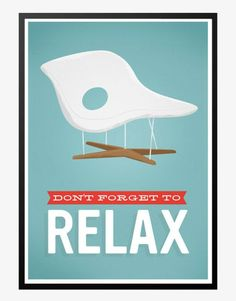 dont forget to relax eames retro plakat