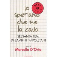 Io speriamo che me la cavo - Marcello D'Orta