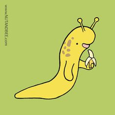 Banana slug. Lol I don't know why but this is the funniest thing I've seen all day