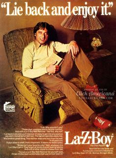 Joe Namath for La-Z-Boy, December 1977 - this one just gives me the creeps, and despite there being a man in the picture, the statement above is associated with sexual assault of women. Old Advertisements, Retro Advertising, Retro Ads, Vintage Ads, Celebrity Advertising, Ed Vedder, Furniture Ads, Office Furniture, Painted Furniture