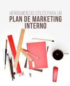 Herramientas útiles para tu plan de marketing interno | #Comunicación #Interna #Marketing