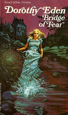"""Bridge of Fear"" by Dorothy Eden"
