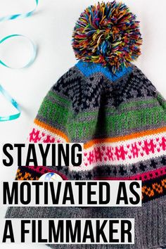 staying motivated as a filmmaker | filmmaker | filmmaking tips | #OverviewofFilmSchools