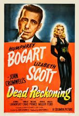 film noir movie poster - Dead Reckoning is a 1947 Columbia Pictures film noir starring Humphrey Bogart and Lizabeth Scott and featuring Morris Carnovsky.   The picture was directed by John Cromwell and written by Steve Fisher and Oliver H.P. Garrett based on a story by Gerald Drayson Adams and Sidney Biddell.