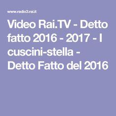 Video Rai.TV - Detto fatto 2016 - 2017 - I cuscini-stella - Detto Fatto del 2016