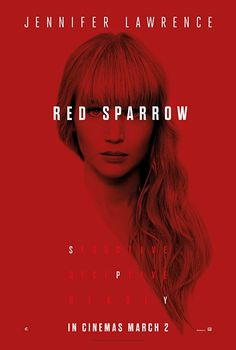 Red Sparrow movie based on red sparrow book by Jason Matthews, red sparrow new upcoming movie cast, Jennifer Lawrence as dominika egorova. Red sparrow release date announced as 2 March 2018 in USA.