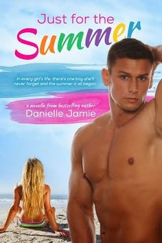 JUST FOR THE SUMMER By Danielle Jamie 9/7/14 | spreading the word