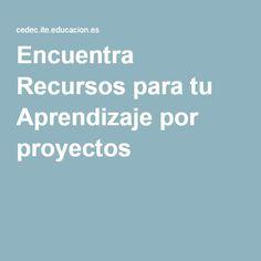 Encuentra Recursos para tu Aprendizaje por proyectos Project Based Learning, Reading, Centre