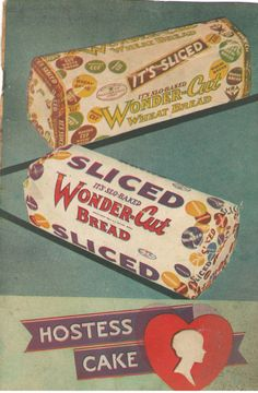 Wonder Bread, it's sliced. Old Advertisements, Retro Advertising, Retro Ads, Great Memories, Childhood Memories, Hostess Cakes, Vintage Ads, Vintage Food, Daily Bread