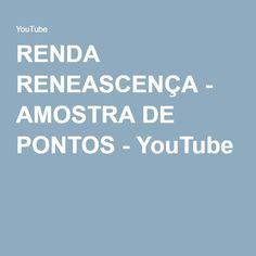 RENDA RENEASCENÇA - AMOSTRA DE PONTOS - YouTube